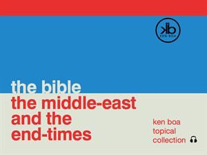 The Bible, The Middle-East, and the End Times